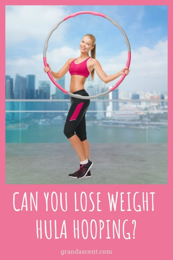 Can you lose weight hula hooping? If you're looking for a fun way to help you lose some of the extra weight, hooping might be just what you need. #hooping #hulahooping #fitness #loseweight #stayfit #womensfitness #worhout #funworkout #grandascent