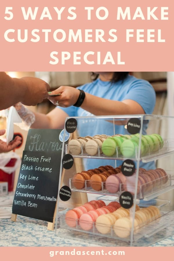 If you want to grow your small business, you need to take care of your customers. Here are 5 ways to make customers feel special. #smallbusiness #womanownedbusiness #entrepreneurship #businesswomen #loyalcustomers #grandascent