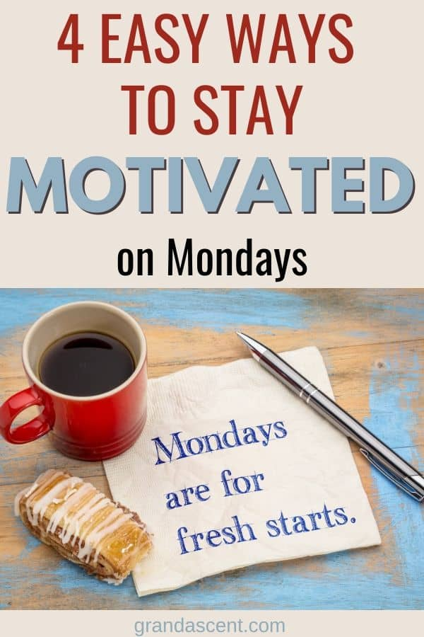 4 easy ways to stay motivated on Modays