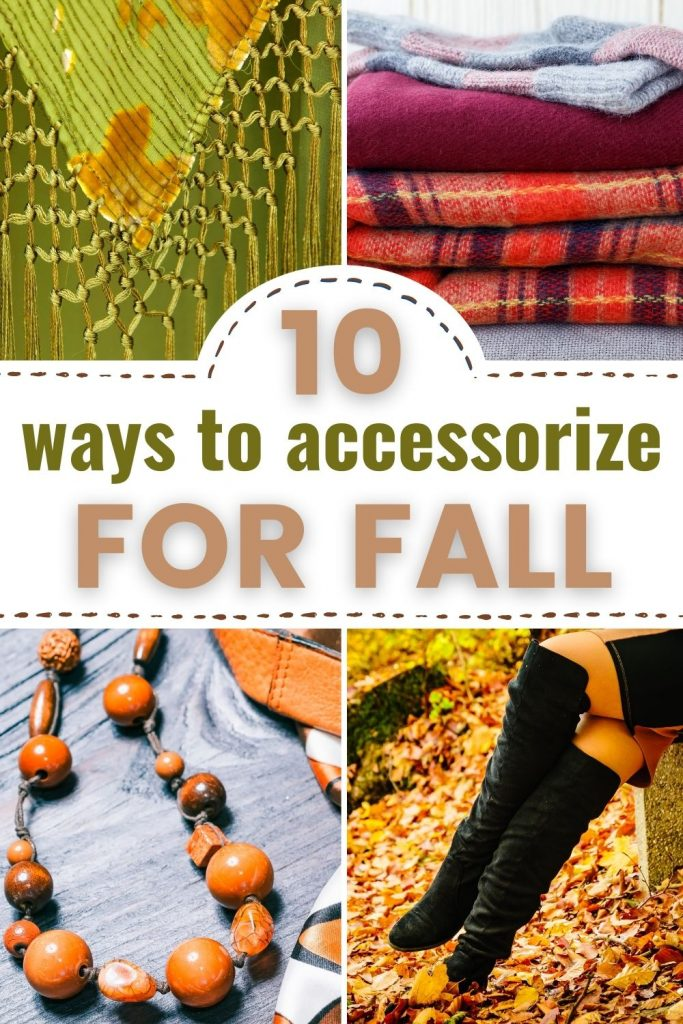 10 ways to accessorize for fall