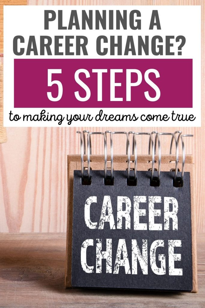 Planning a career change? 5 steps to making your dreams come true