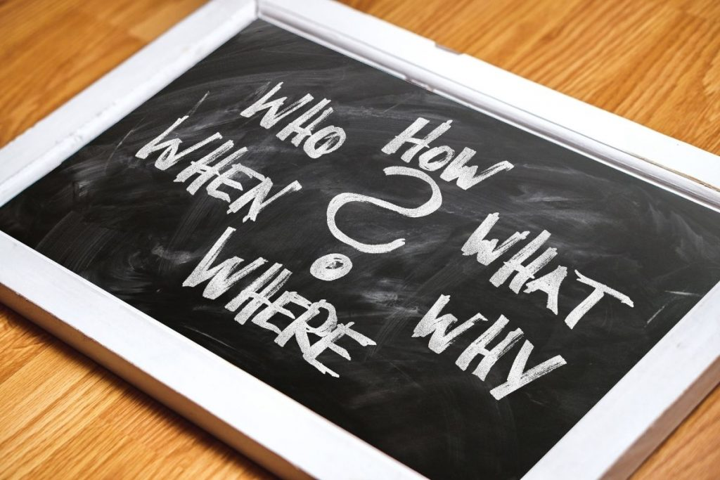 life questions: how, who, what, when, where, and why