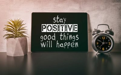 Stay positive - good things will happen
